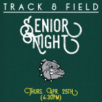 Track & Field Senior Night – Thurs. April 25th