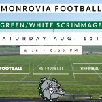 Monrovia Football – Green/White Scrimmage – Saturday at 5:15 PM