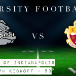 Football Friday – Bulldogs (1-7) vs Scecina (5-3) at Uindy (7:00 PM)