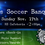 Boys Soccer Banquet – New Time – 2:00pm on Sunday Nov. 17th