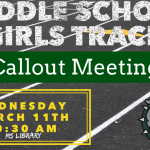 Middle School Girls Track – Callout Meeting – Wednesday, March 11th
