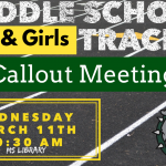 Middle School Boys & Girls Track – Callout Meeting – Wednesday, March 11th
