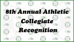 8th ANNUAL ATHLETIC COLLEGIATE RECOGNITION