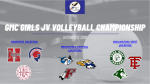 GMC GIRLS JV VOLLEYBALL CHAMPIONSHIP ON 10/17 at 9 AM