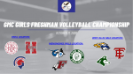 GMC GIRLS FRESHMAN VOLLEYBALL CHAMPIONSHIP ON 10/17 at 9 AM
