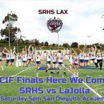 Girls Lacrosse vs. La Jolla - CIF Open Finals Saturday