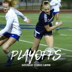 Girls Soccer vs. Steele Canyon CIF Playoffs Saturday @ 5:00