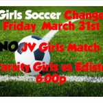 Girls Soccer Change for Friday, March 31