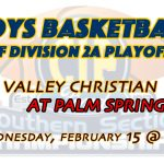 Playoffs: Boys Basketball @ Palm Springs