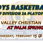 Playoffs: Boys Basketball @ Palm Springs