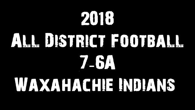 2018 All-District 7-6A – Football