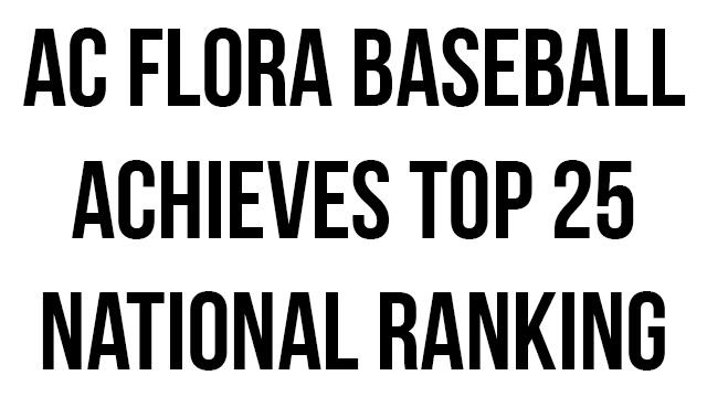 AC Flora Baseball Achieves Top 25 National Ranking