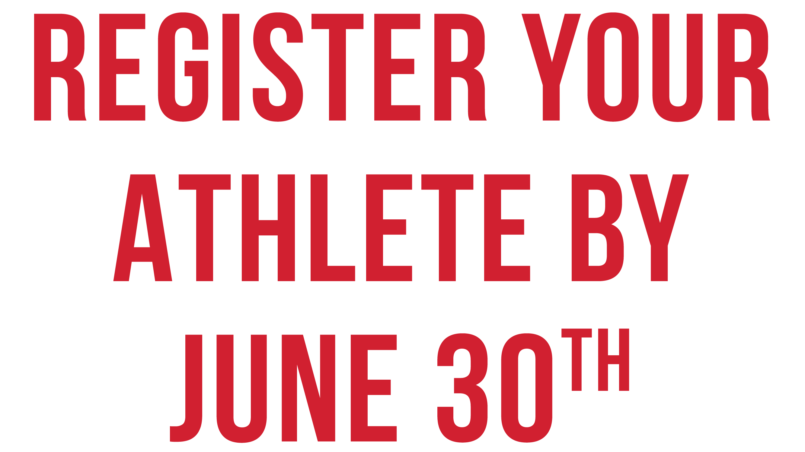 Register Your Athlete Online By June 30th