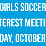 Girls Soccer Interest Meeting on Monday 10/22