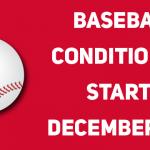 Baseball Winter Conditioning Starts December 3rd