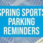 Spring Sports Season Parking Reminders