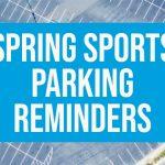 Spring Sports Season Parking Reminders