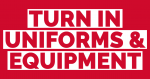 Turn In Uniform and Equipment