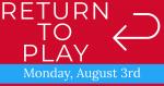 Return To Play August 3rd – Paperwork Deadline July 31st