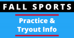 Fall Sports – Practice and Tryout Info