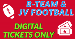B-Team and JV Football Game Thursday – Digital Tickets Only