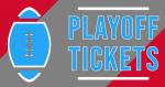 Football Playoffs Round 1 – Ticket Info