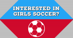 Interested in Playing Girls Soccer?