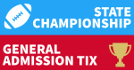 Football State Championship – General Admission Tickets