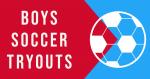 Boys Soccer Tryouts Info