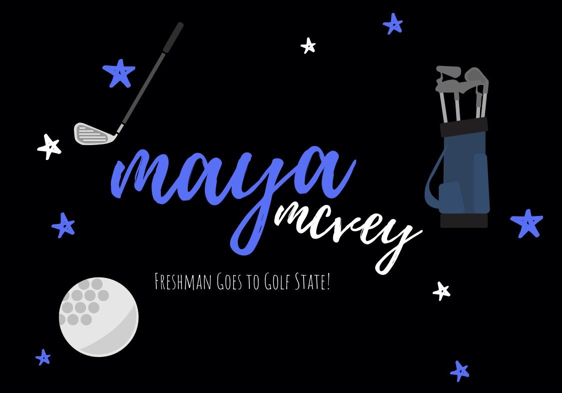 Maya McVey- Freshman Golfer On Her Way to State!