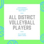 Volleyball All District Team- Congrats Ladies!