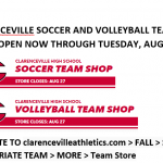 CLARENCEVILLE SOCCER AND VOLLEYBALL TEAM SHOPS OPEN NOW THROUGH TUESDAY, AUGUST 27