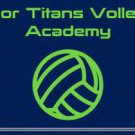 Junior Titans Volleyball Academy Information