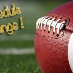 Football Schedule Change for Today – Varsity at 4:15 PM & JV Rescheduled for Tuesday at 4 PM