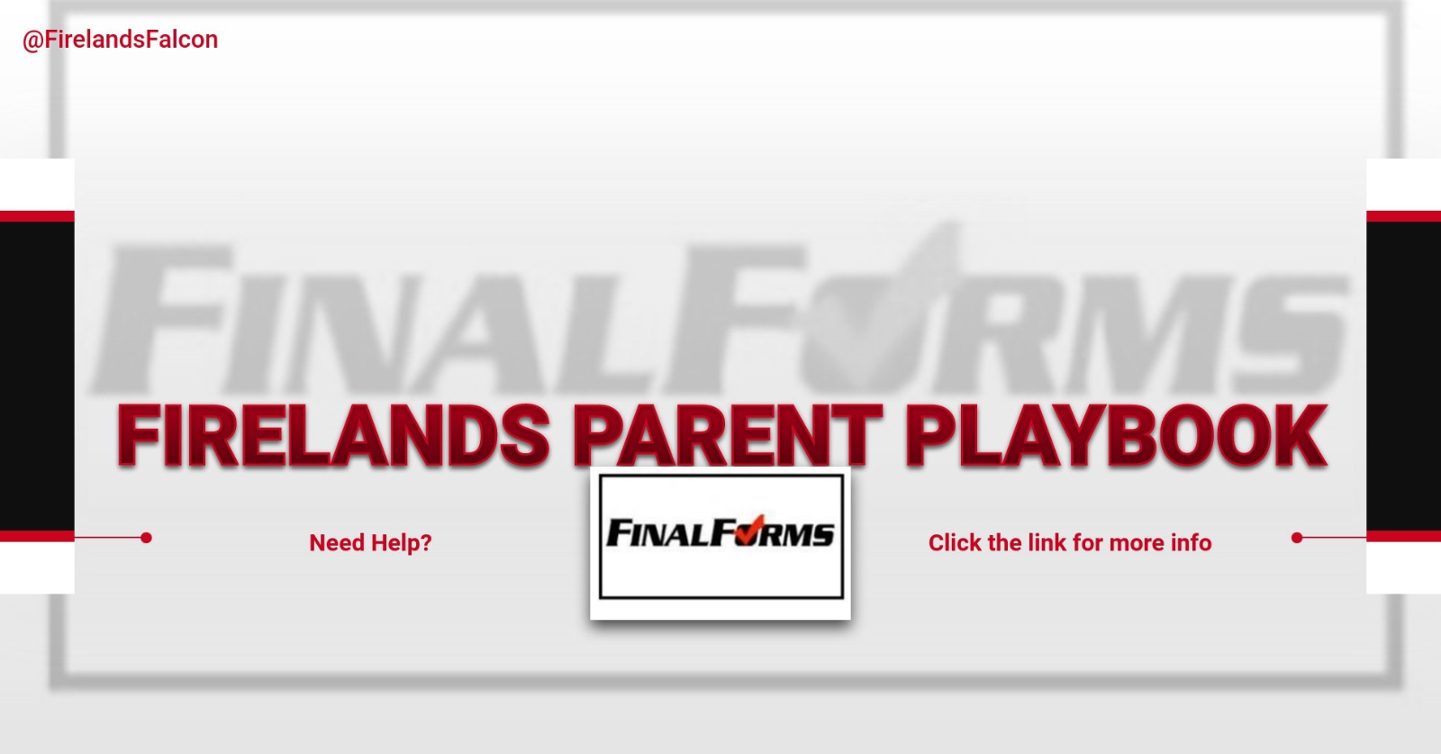 Need help with Final Forms?- Check out the Firelands Parent Playbook