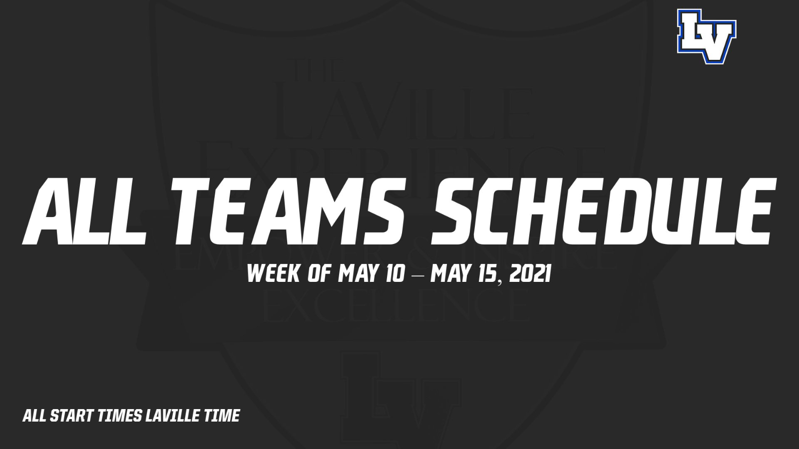 All Teams Schedule: Week of May 10 – May 15