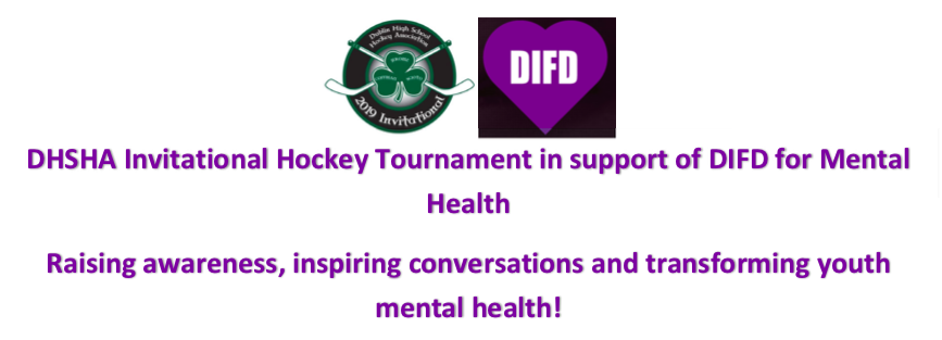 December 5-9, 2019 – DHSHA Invitational Hockey Tournament in support of DIFD for Mental Health