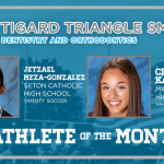 And the Tigard Triangle Smiles Dentistry Athlete of the Month is….