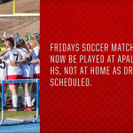 Due to weather Girls and Boys Varsity soccer game will now be played AT Apalachee HS Friday