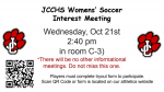 JC Womens Soccer Interest Meeting Wednesday Oct 21st 2:40 in C-3