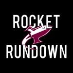 Rocket Rundown May 10th