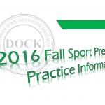 2016 Fall Sport Pre-Season Practice Information