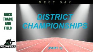 District 1 Championships (Part 2) – May 18, 2019