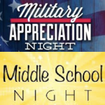 Military Night AND Middle School Night Friday Night