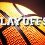 Playoff Basketball Tuesday (Away) & Wednesday (Home)