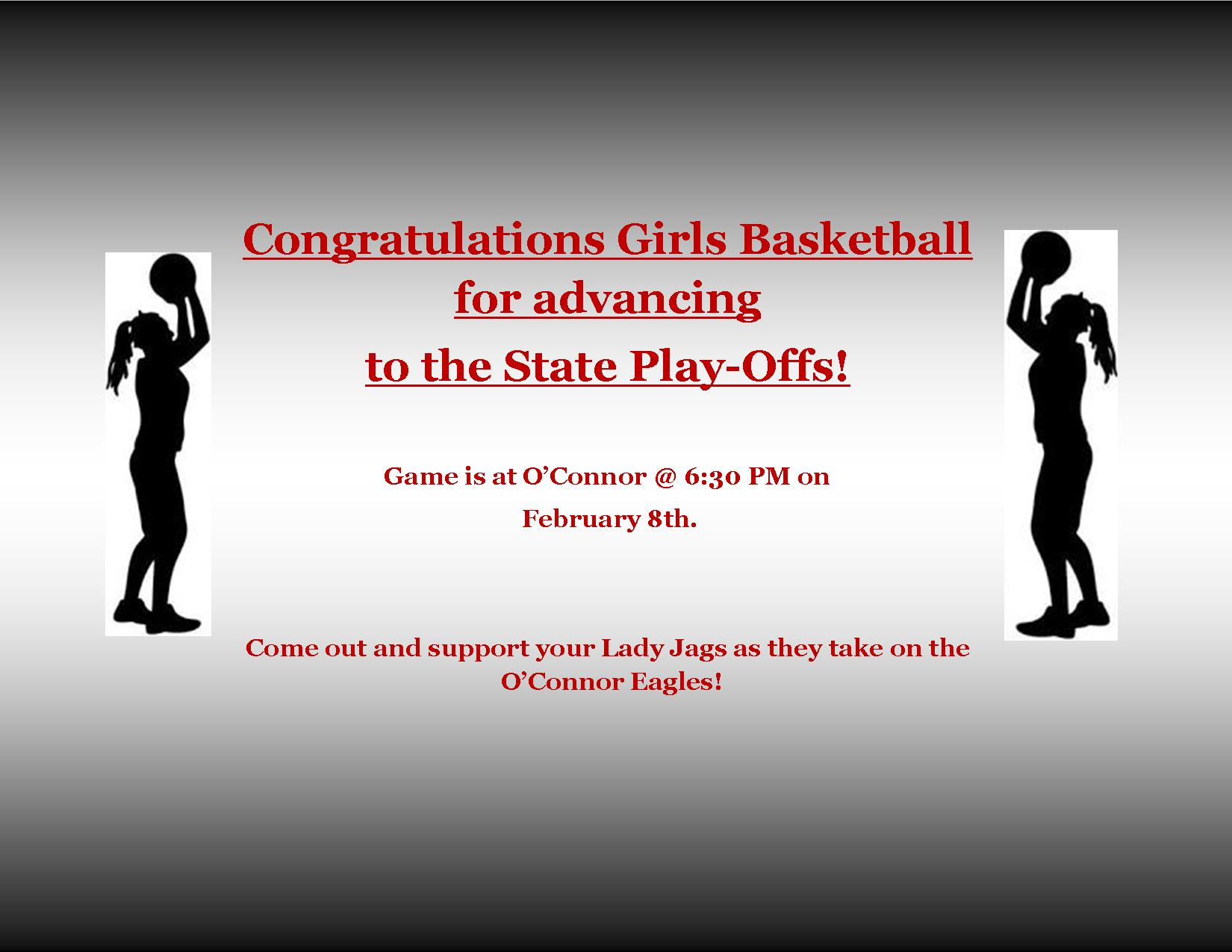 Girls Basketball Advance to the Play-offs!! Come out and support your Lady Jags at O'Connor, February 8th @ 6:30 PM!
