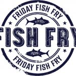 FISH FRY! FISH FRY! – Friday, March 8th @ Magnificat High School
