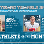 And the Tigard Triangle Smiles Dentistry & Orthodontics November Athlete of the Month is….
