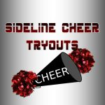 SIDELINE CHEER TRYOUT ~ UPDATED INFORMATION