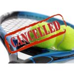 TENNIS CANCELLED